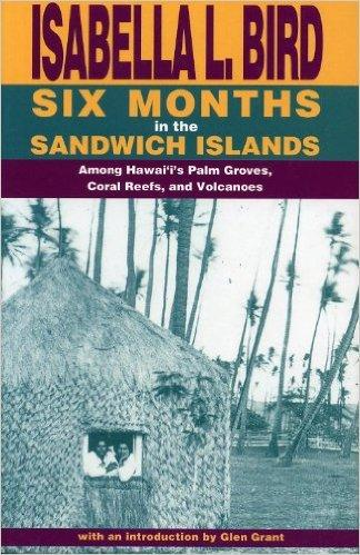 Six months in the sandwich islands - Isabelle Bird