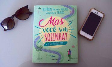 """""""Mas você vai sozinha?"""", livro de Gaia Passarelli"""